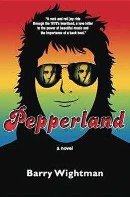 Barry Wightman's 'Pepperland' a fun crossroads novel for Boomers