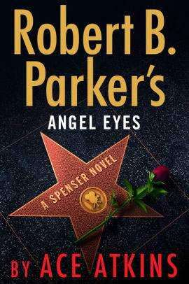 'Robert B. Parker's Angel Eyes' review: Spenser goes to Hollywood in Ace Atkins' latest book