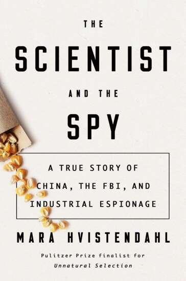 Review: 'The Scientist and the Spy: A True Story of China, the FBI, and Industrial Espionage'