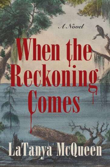 Author profile: LaTanya McQueen, 'When the Reckoning Comes'