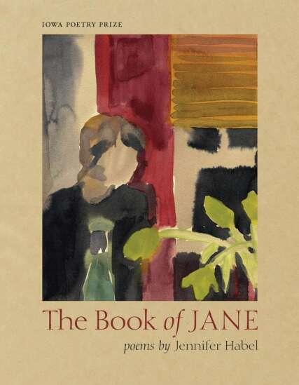 Iowa Poetry Prize winner Jennifer Habel focuses on ambitions and stereotypes in 'The Book of Jane'