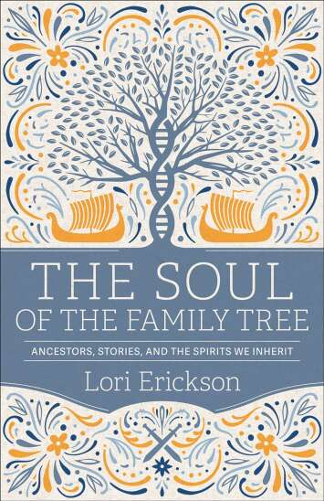 Book review: Lori Erickson's 'The Soul of the Family Tree'
