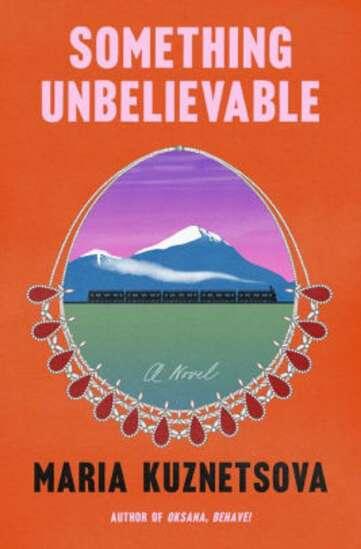 Iowa Writers' Workshop grad Maria Kuznetsova publishes new, heartfelt novel 'Something Unbelievable'