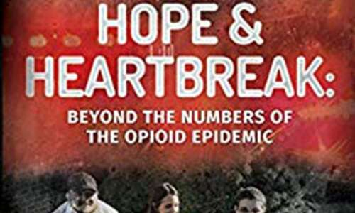 Hope & Heartbreak review: Beyond the Numbers of the Opioid…
