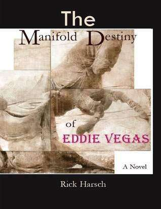 Writers' Workshop grad Rich Harsch uses humor, wordplay to create an electric novel in 'The Manifold Destiny of Eddie Vegas'