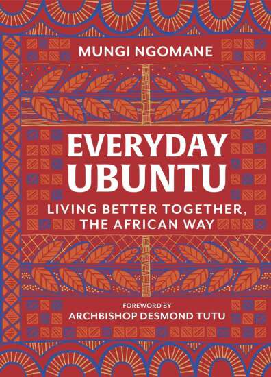 Everyday Ubuntu review: Living Better Together, the African Way'