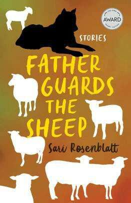"Author Sari Rosenblatt wins Iowa Short Fiction Prize for ""Father Guards the Sheep"""