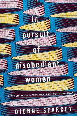 Book Review: 'In Pursuit of Disobedient Women'